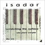 Isadar Scratching The Surface - Sampler (Disc 1 - Solo Piano)