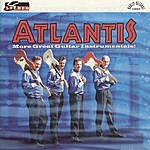 Atlantis More Great Guitar Instrumentals