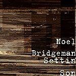 Noel Bridgeman Settin Son