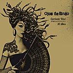 Ojos De Brujo Corriente Vital 10 Años (Deluxe Edition)