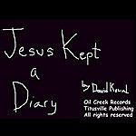 David Kowal Jesus Kept A Diary