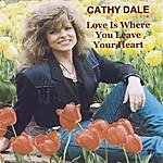 Cathy Dale Love Is Where You Leave Your Heart