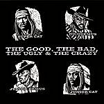 Super Cat The Good, The Bad, The Ugly & The Crazy