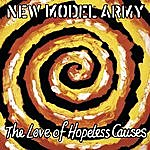 New Model Army The Love Of Hopeless Causes
