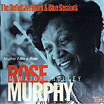 Rose Murphy Mighty Like A Rose (With Major Holley) (The Definitive Black & Blue Sessions (Nice, France 1980))