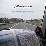 Juliane Gardner You'll Find It When You're Not Looking