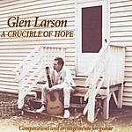 Glen Larson A Crucible Of Hope