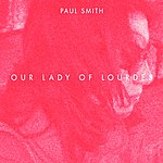 Paul Smith Our Lady Of Lourdes