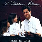 Martin Lass A Christmas Offering