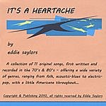 Eddie Saylors It's A Heartache