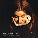 Holly Figueroa Gifts And Burdens (Special Edition)