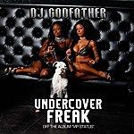 DJ Godfather Undercover Freak