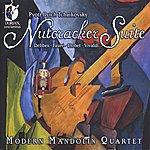 Modern Mandolin Quartet Tchaikovsky: Nutcracker Suite & Other Works By Delibet, Fauré, Llobet & Vivaldi