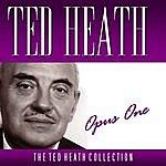 Ted Heath Opus One