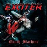 Exciter Death Machine