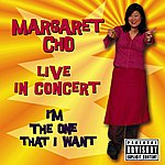 Margaret Cho I'm The One That I Want (Live In Concert)