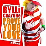 Bylli Crayone Prove Your Love