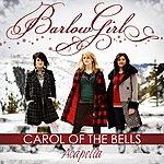 BarlowGirl Carol Of The Bells (Acapella Mix)