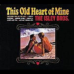 The Isley Brothers This Old Heart Of Mine