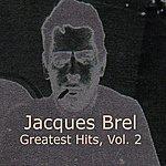 Jacques Brel Greatest Hits, Vol. 2