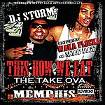 DJ Storm This Is How We Eat- The Take Ova; Memphis