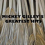 Mickey Gilley Mickey Gilley's Greatest Hits