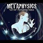 Metaphysics Let Me