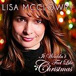 Lisa McClowry It Wouldn't Feel Like Christmas - Single