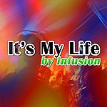 Infusion It's My Life - Single