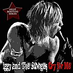 Iggy and The Stooges Cry For Me