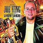 Joe King Lo Nuevo Y Lo Mejor