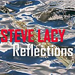 Steve Lacy Reflections