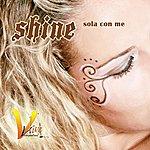 Shine Sola Con Me