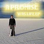 Promise Was Life - Ep