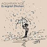 Aquarian Age Es Regnet Zitronen (Extended)