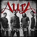 Aura I Give Myself To You