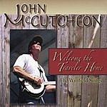 John McCutcheon Welcome The Traveler Home: The Winfield Songs