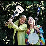 Cathy Fink & Marcy Marxer Triple Play (3 Song Ep)