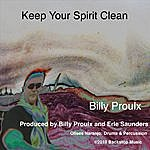 Billy Proulx Keep Your Spirit Clean