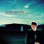 Shawn Mullins Beneath The Velvet Sun