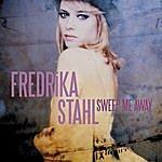 Fredrika Stahl Sweep Me Away
