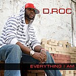 D-Roc Everything I Am