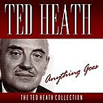Ted Heath Anything Goes
