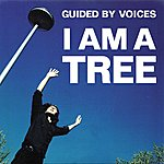 Guided By Voices I Am A Tree EP