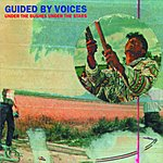 Guided By Voices Under The Bushes Under The Stars (Bonus Tracks)