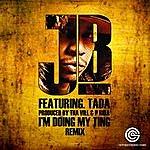 J.B. I'm Doin My Ting (Feat. Tada & Tha Vill) (Single)