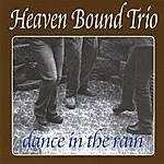Heaven Bound Dance In The Rain