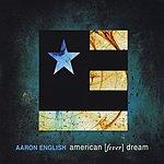 Aaron English American [Fever] Dream