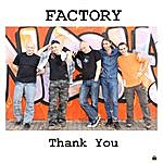 The Factory Thank You