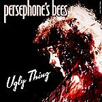 Persephone's Bees Ugly Thing